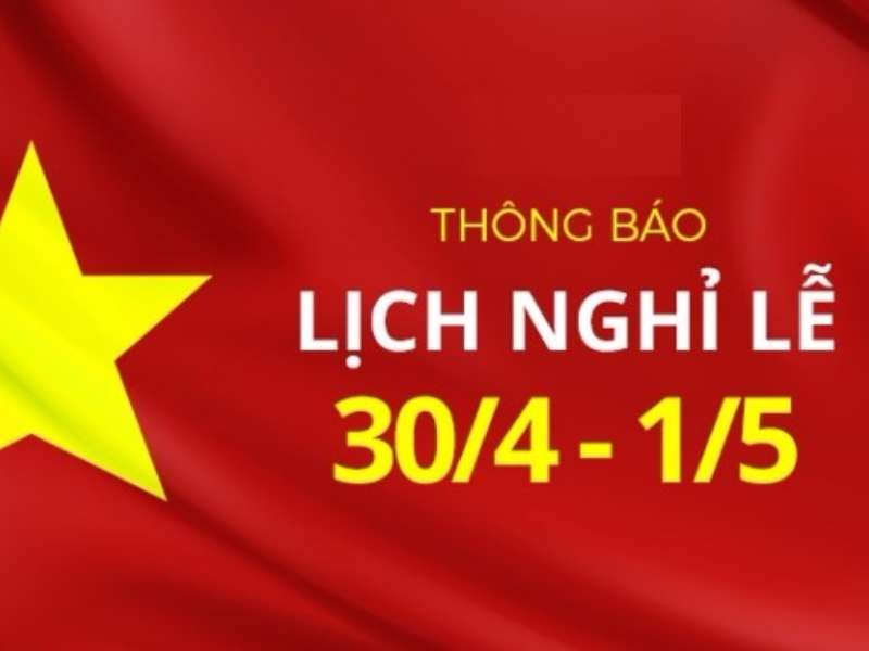 Lịch nghỉ Lễ ngày giỗ tổ Hùng Vương, ngày Chiến thắng 30/4 và Quốc tế lao động 01/5/2021